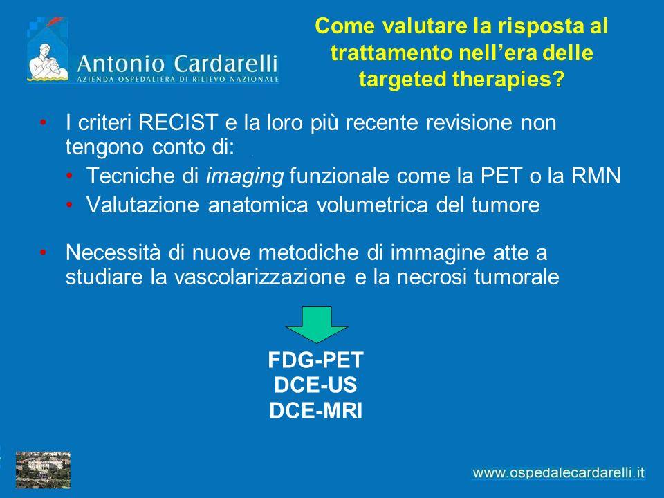 Come valutare la risposta al trattamento nellera delle targeted therapies? I criteri RECIST e la loro più recente revisione non tengono conto di: Tecn