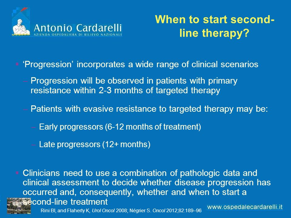 When to start second- line therapy? Progression incorporates a wide range of clinical scenarios –Progression will be observed in patients with primary