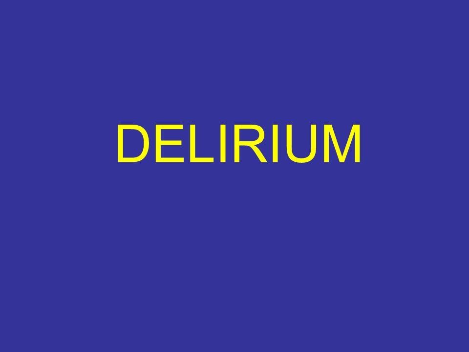 Stato confusionale-Delirium Sindrome cerebrale organica transitoria, multifattoriale, caratterizzata da compromissione acuta della sfera attentiva, cognitiva, psicomotoria e percettiva.