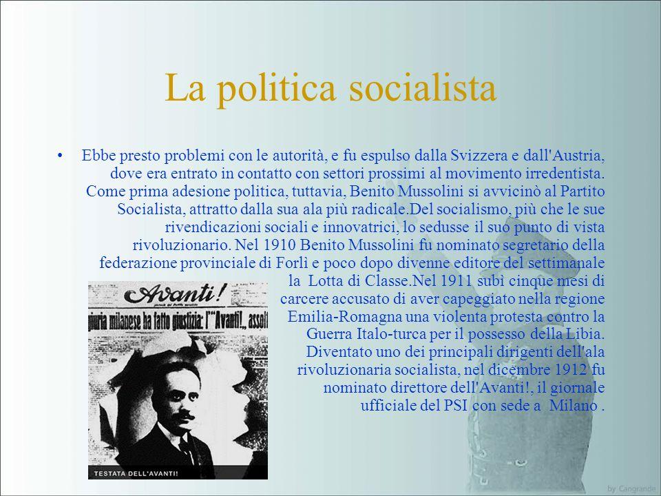 La politica socialista Ebbe presto problemi con le autorità, e fu espulso dalla Svizzera e dall Austria, dove era entrato in contatto con settori prossimi al movimento irredentista.