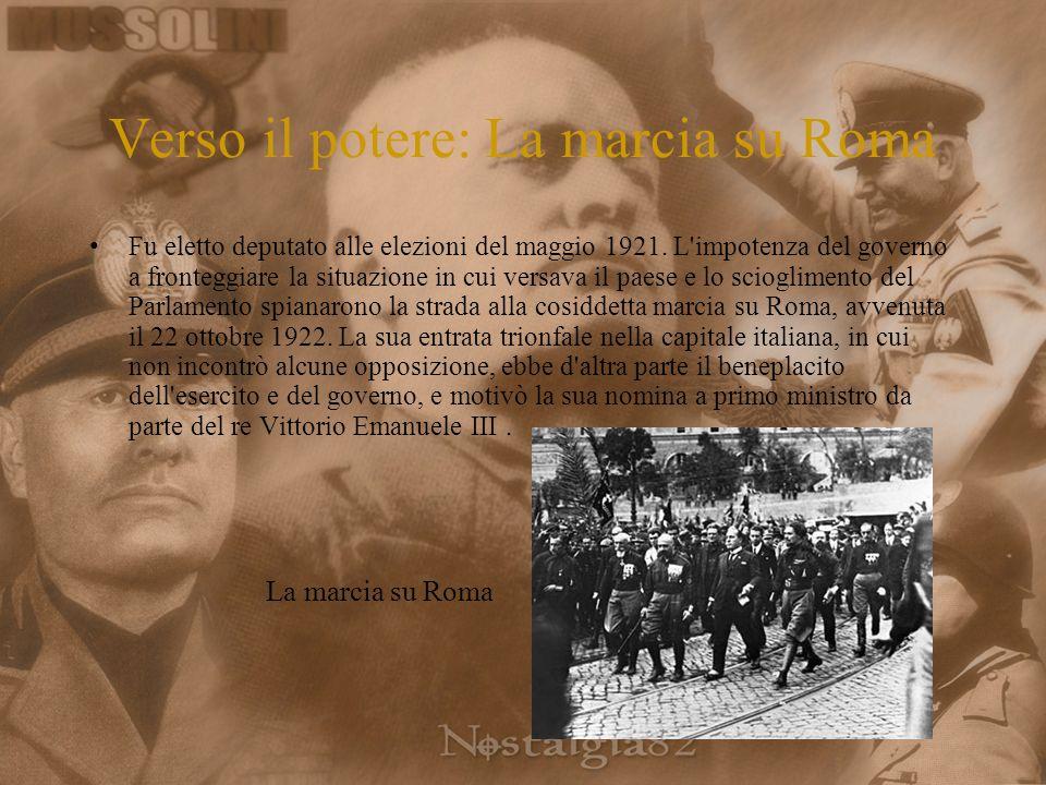 Verso il potere: La marcia su Roma Fu eletto deputato alle elezioni del maggio 1921.