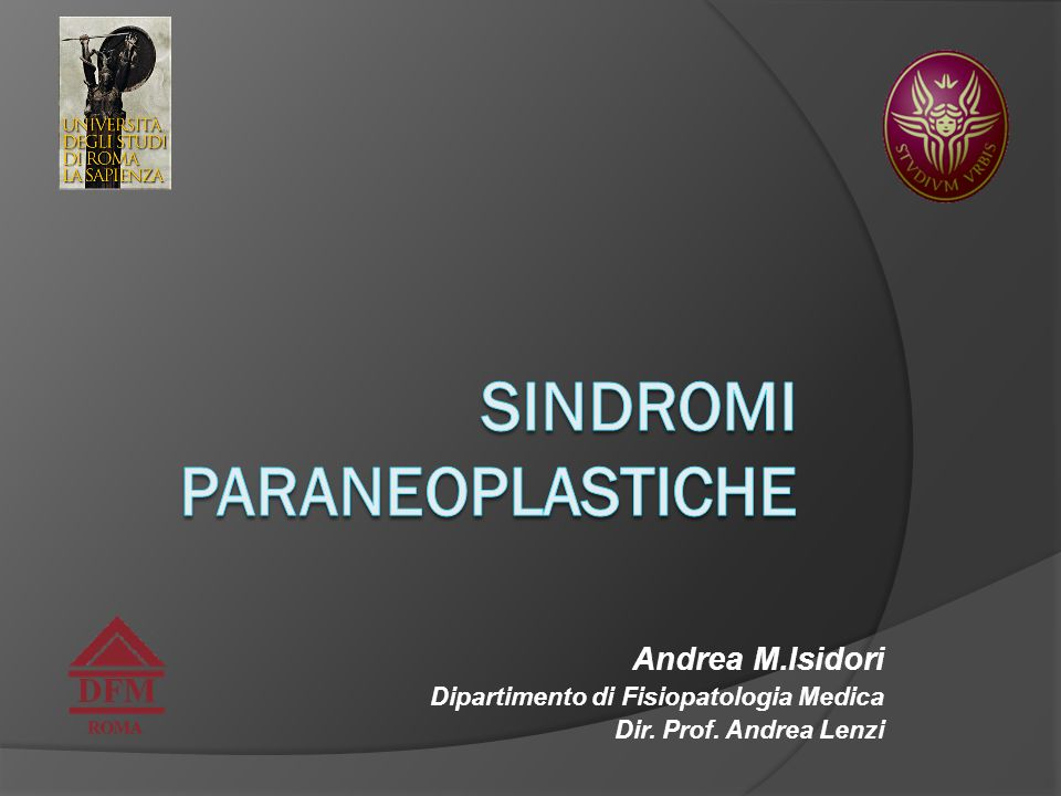 Paraneoplastic Syndromes Think about it…