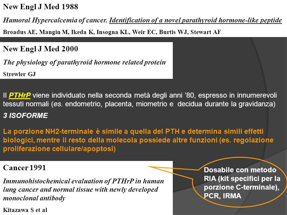 Il PTHrP viene individuato nella seconda metà degli anni 80, espresso in innumerevoli tessuti normali (es.