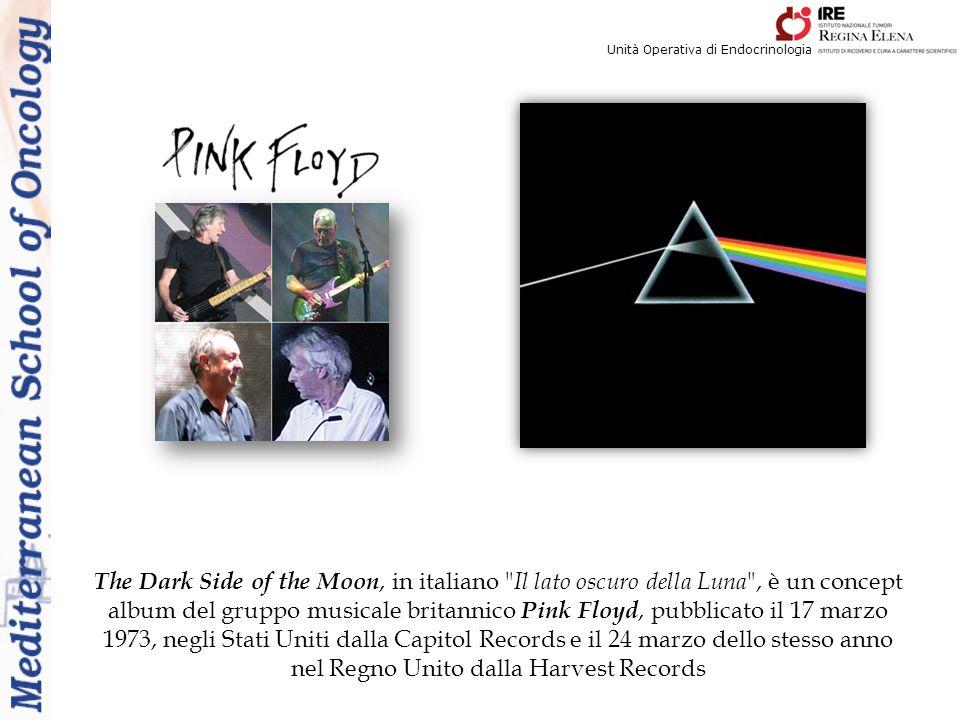 The Dark Side of the Moon, in italiano Il lato oscuro della Luna , è un concept album del gruppo musicale britannico Pink Floyd, pubblicato il 17 marzo 1973, negli Stati Uniti dalla Capitol Records e il 24 marzo dello stesso anno nel Regno Unito dalla Harvest Records Unità Operativa di Endocrinologia