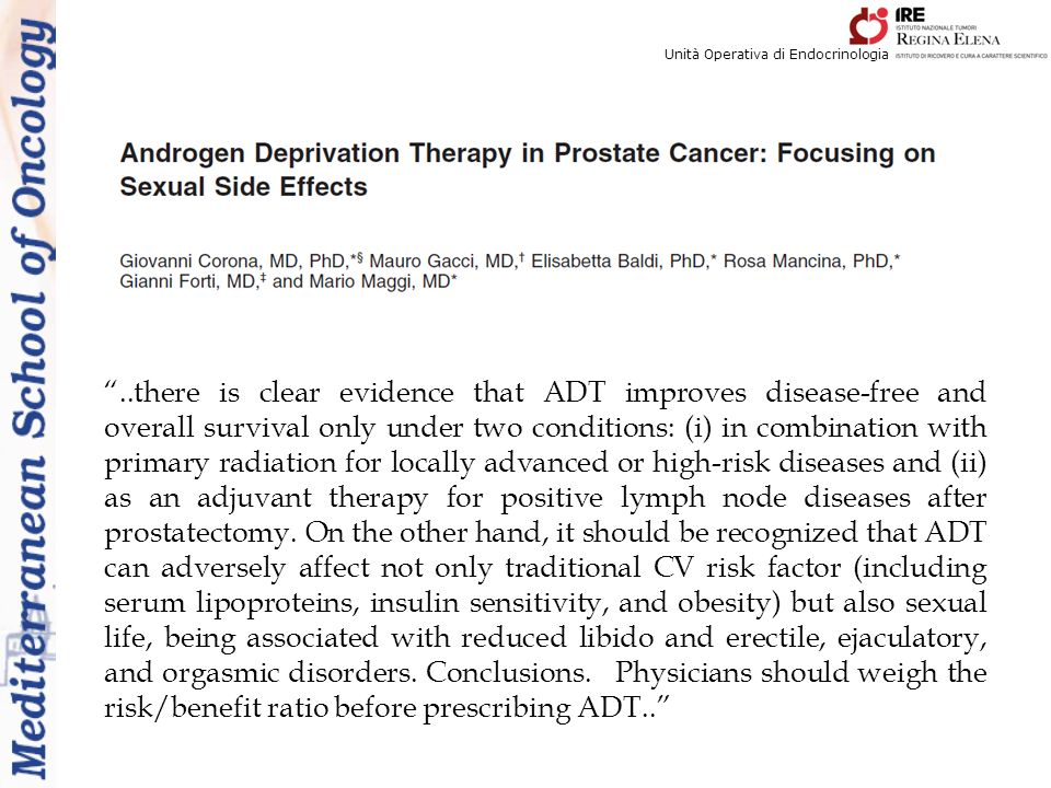..there is clear evidence that ADT improves disease-free and overall survival only under two conditions: (i) in combination with primary radiation for