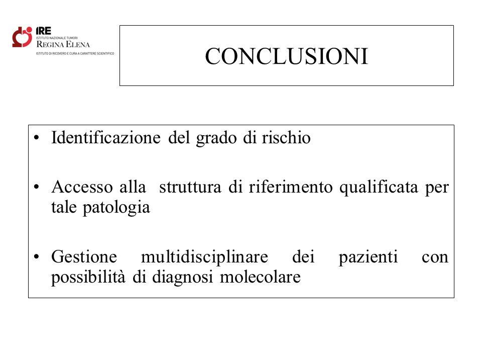 Identificazione del grado di rischio Accesso alla struttura di riferimento qualificata per tale patologia Gestione multidisciplinare dei pazienti con