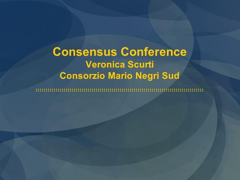DEFINIZIONE La conferenza di consenso rappresenta uno strumento per raggiungere un accordo tra diverse figure su questioni particolarmente controverse e complesse, per fornire ai pazienti la migliore qualità di cura in rapporto alle risorse disponibili.