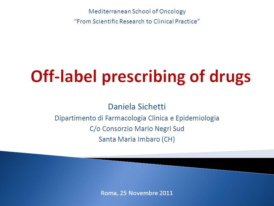 Daniela Sichetti Dipartimento di Farmacologia Clinica e Epidemiologia C/o Consorzio Mario Negri Sud Santa Maria Imbaro (CH) Mediterranean School of On