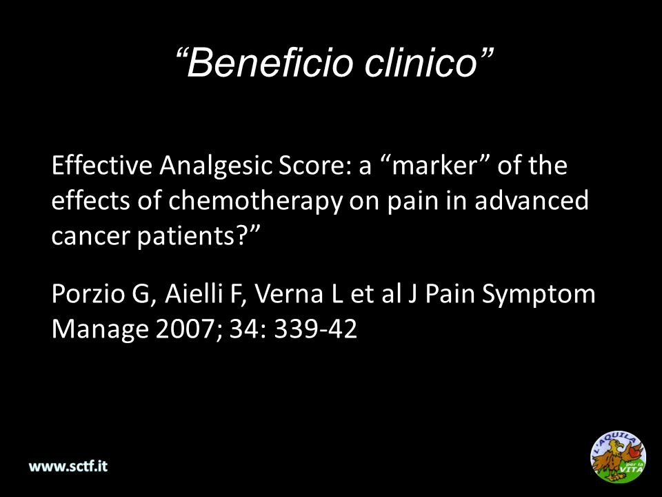Beneficio clinico Effective Analgesic Score: a marker of the effects of chemotherapy on pain in advanced cancer patients.