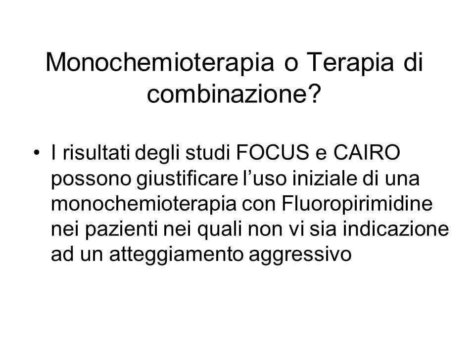 Monochemioterapia o Terapia di combinazione? I risultati degli studi FOCUS e CAIRO possono giustificare luso iniziale di una monochemioterapia con Flu