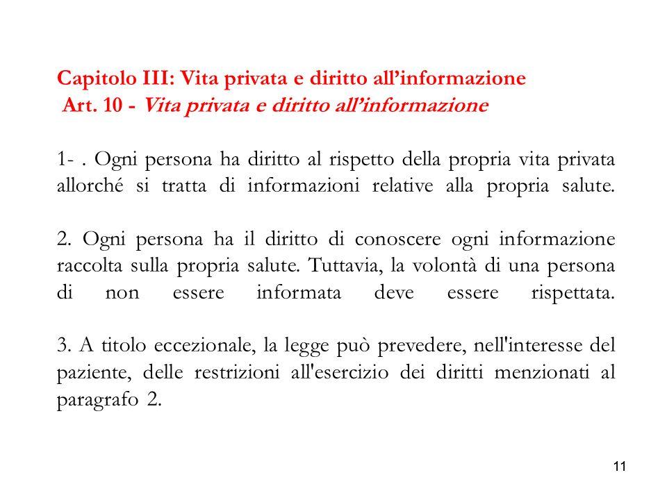 11 Capitolo III: Vita privata e diritto allinformazione Art. 10 - Vita privata e diritto allinformazione 1-. Ogni persona ha diritto al rispetto della