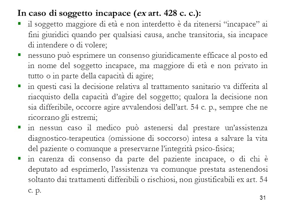 31 In caso di soggetto incapace (ex art.428 c.