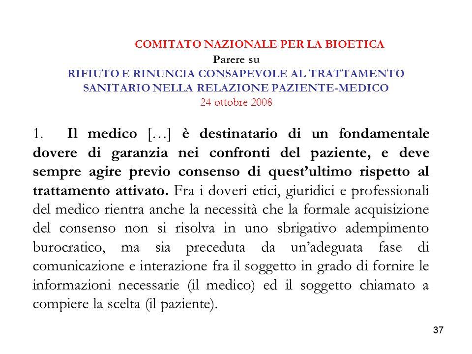 37 COMITATO NAZIONALE PER LA BIOETICA Parere su RIFIUTO E RINUNCIA CONSAPEVOLE AL TRATTAMENTO SANITARIO NELLA RELAZIONE PAZIENTE-MEDICO 24 ottobre 200