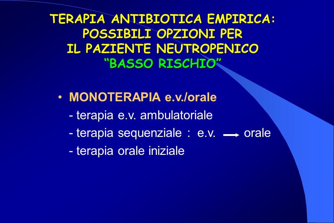 MONOTERAPIA e.v./orale - terapia e.v.ambulatoriale - terapia sequenziale : e.v.