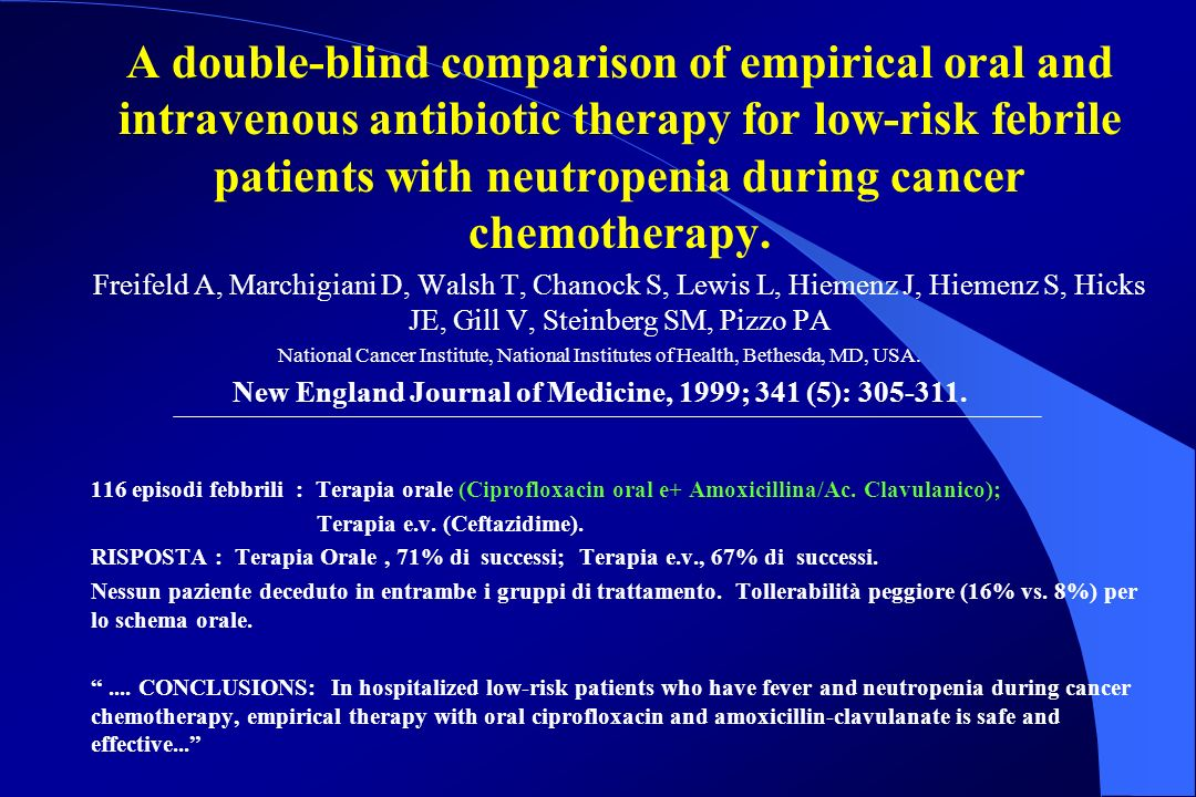A double-blind comparison of empirical oral and intravenous antibiotic therapy for low-risk febrile patients with neutropenia during cancer chemothera