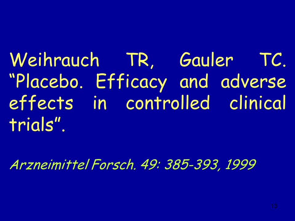 13 Weihrauch TR, Gauler TC.Placebo. Efficacy and adverse effects in controlled clinical trials.