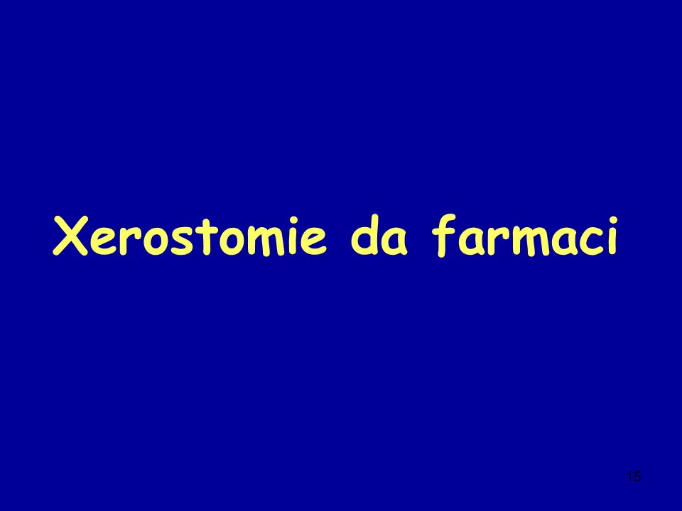 15 Xerostomie da farmaci
