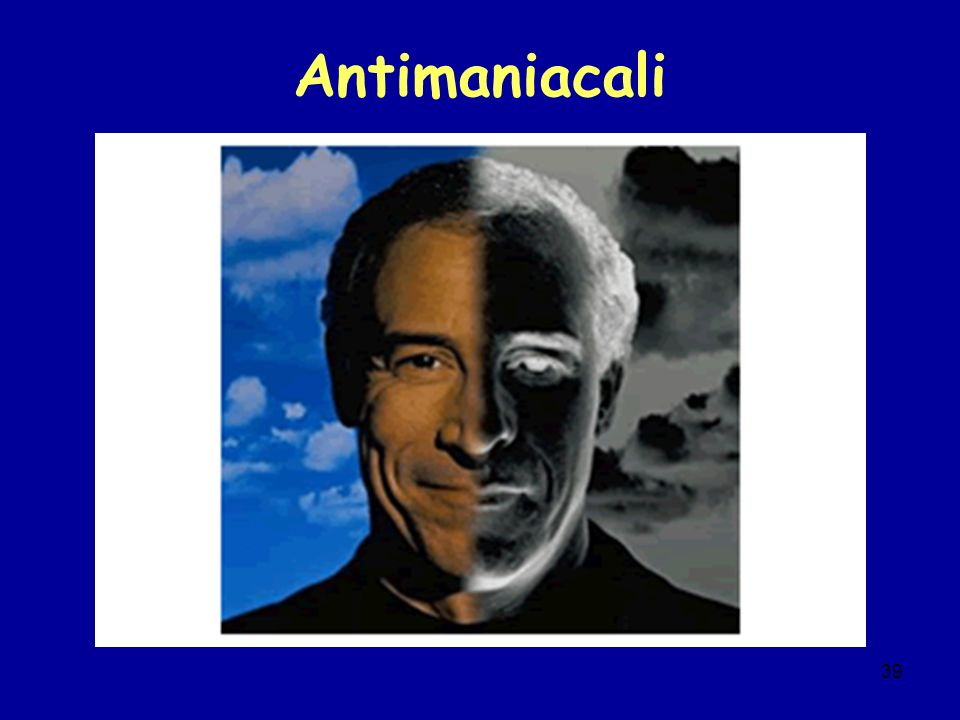 39 Antimaniacali
