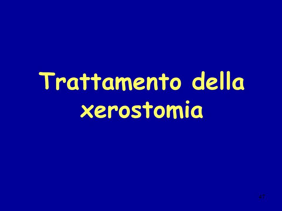 47 Trattamento della xerostomia