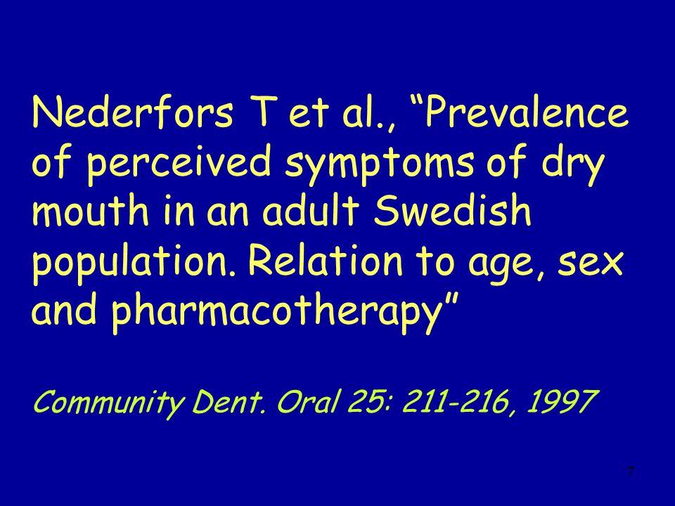 48 l approccio terapeutico alla xerostomia richiede l appropriato trattamento di una eventuale malattia predisponente e sconsiglia l uso di ogni medicamento non necessario o di abitudini voluttuarie, come fumo di tabacco, alcol, caffè, che sono xerogeniche e possono peggiorare la situazione