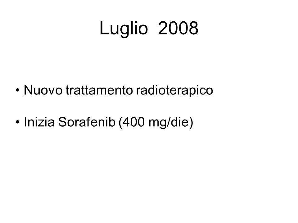 Luglio 2008 Nuovo trattamento radioterapico Inizia Sorafenib (400 mg/die)