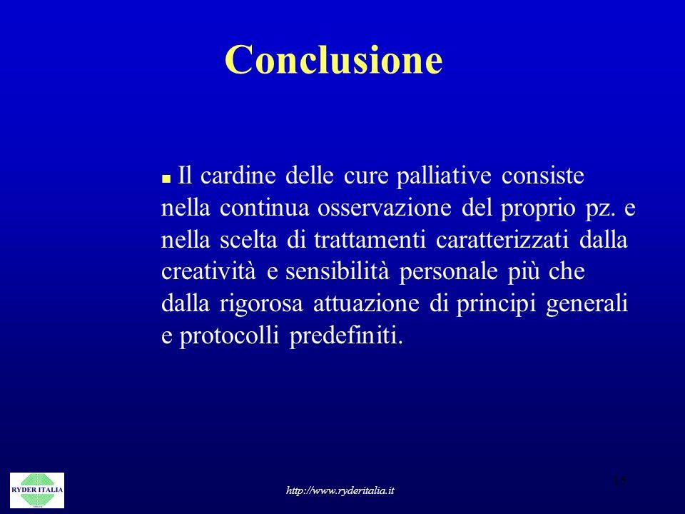 15 http://www.ryderitalia.it Conclusione n Il cardine delle cure palliative consiste nella continua osservazione del proprio pz. e nella scelta di tra