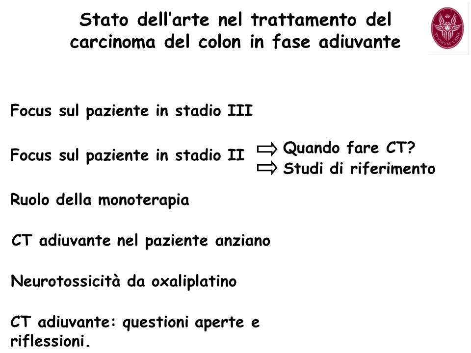 Focus sul paziente in stadio III Focus sul paziente in stadio II Quando Studi di riferimento CT adiuvante nel paziente anziano Neurotossicità da oxaliplatino Ruolo della monoterapia CT adiuvante: questioni aperte e riflessioni.