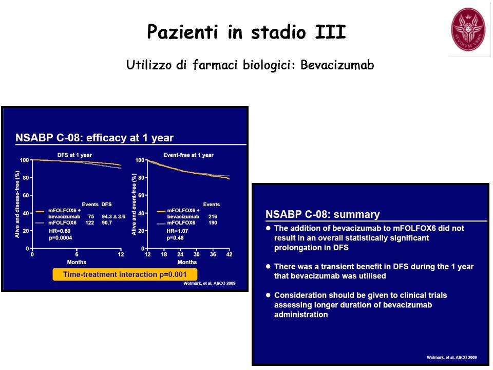 Pazienti in stadio III Utilizzo di farmaci biologici: Bevacizumab