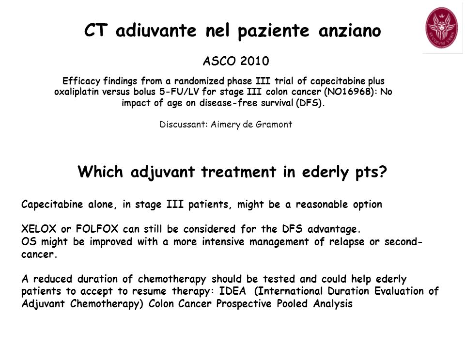 Capecitabine alone, in stage III patients, might be a reasonable option XELOX or FOLFOX can still be considered for the DFS advantage. OS might be imp