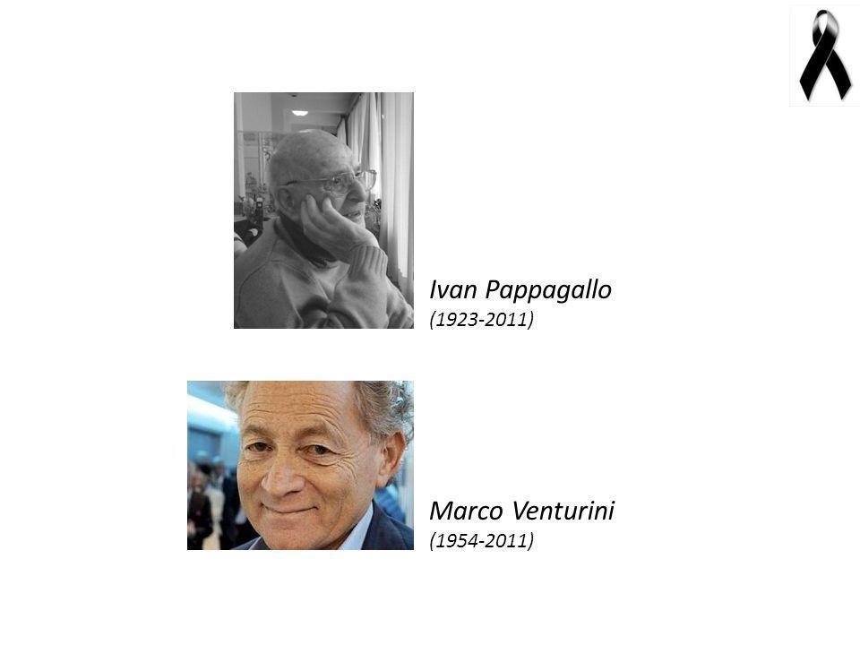 Marco Venturini (1954-2011) Ivan Pappagallo (1923-2011)