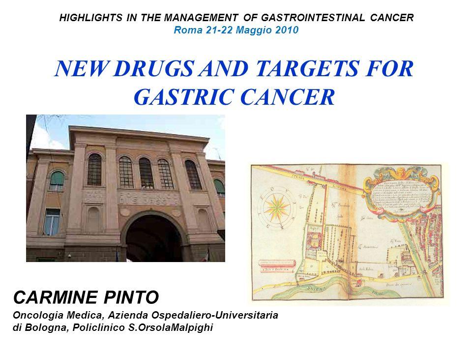 HIGHLIGHTS IN THE MANAGEMENT OF GASTROINTESTINAL CANCER Roma 21-22 Maggio 2010 CARMINE PINTO Oncologia Medica, Azienda Ospedaliero-Universitaria di Bo