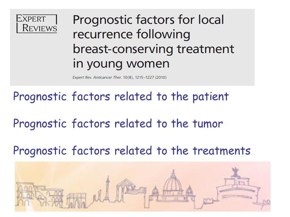 Prognostic factors related to the patient Prognostic factors related to the tumor Prognostic factors related to the treatments
