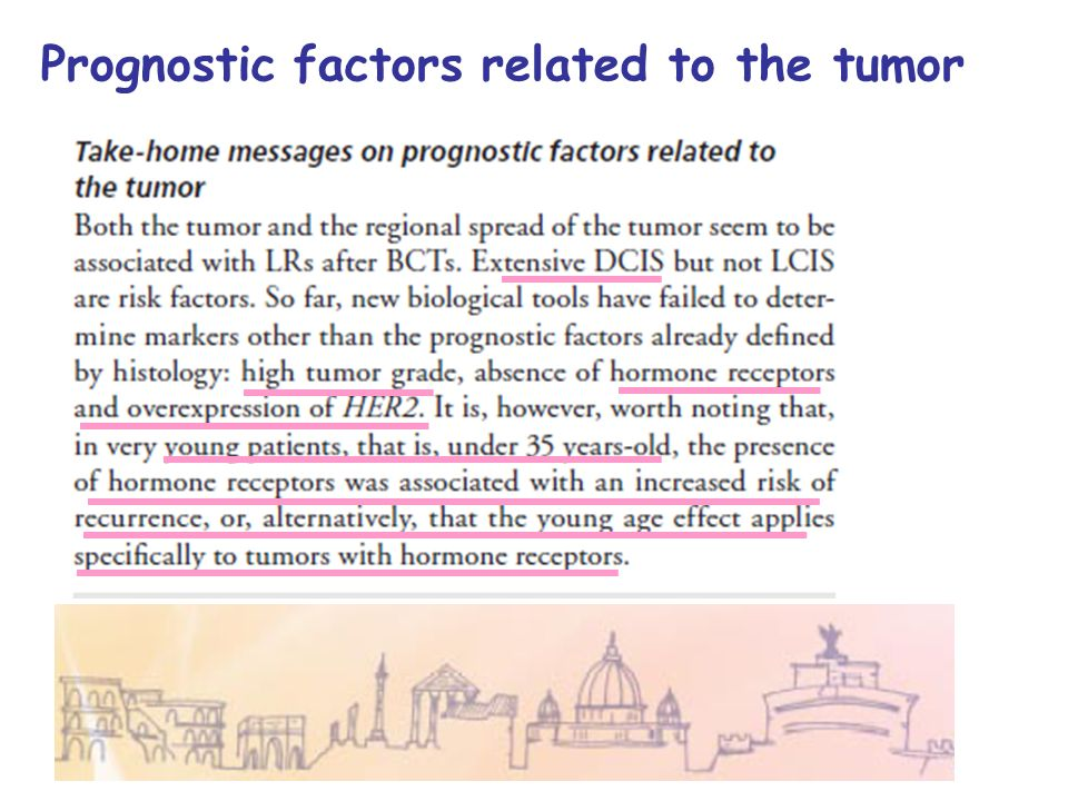Prognostic factors related to the tumor Tumor size Axillary involvement Extensive Intraductal Component Lobular in situ Proliferation or high grade Mu