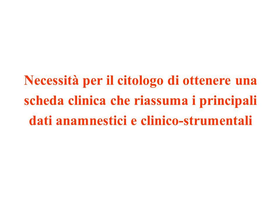 Necessità per il citologo di ottenere una scheda clinica che riassuma i principali dati anamnestici e clinico-strumentali