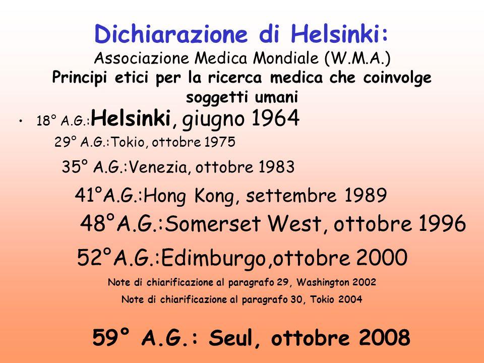 Dichiarazione di Helsinki: Associazione Medica Mondiale (W.M.A.) Principi etici per la ricerca medica che coinvolge soggetti umani 18° A.G.: Helsinki,