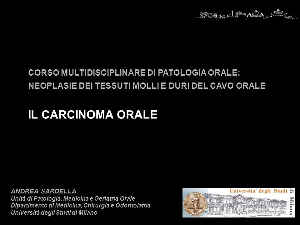 ANDREA SARDELLA Unità di Patologia, Medicina e Geriatria Orale Dipartimento di Medicina, Chirurgia e Odontoiatria Università degli Studi di Milano COR