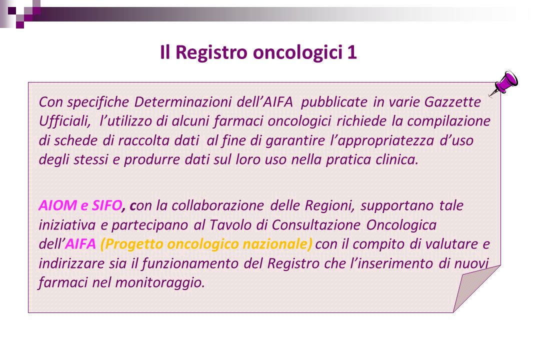 Con specifiche Determinazioni dellAIFA pubblicate in varie Gazzette Ufficiali, lutilizzo di alcuni farmaci oncologici richiede la compilazione di sche