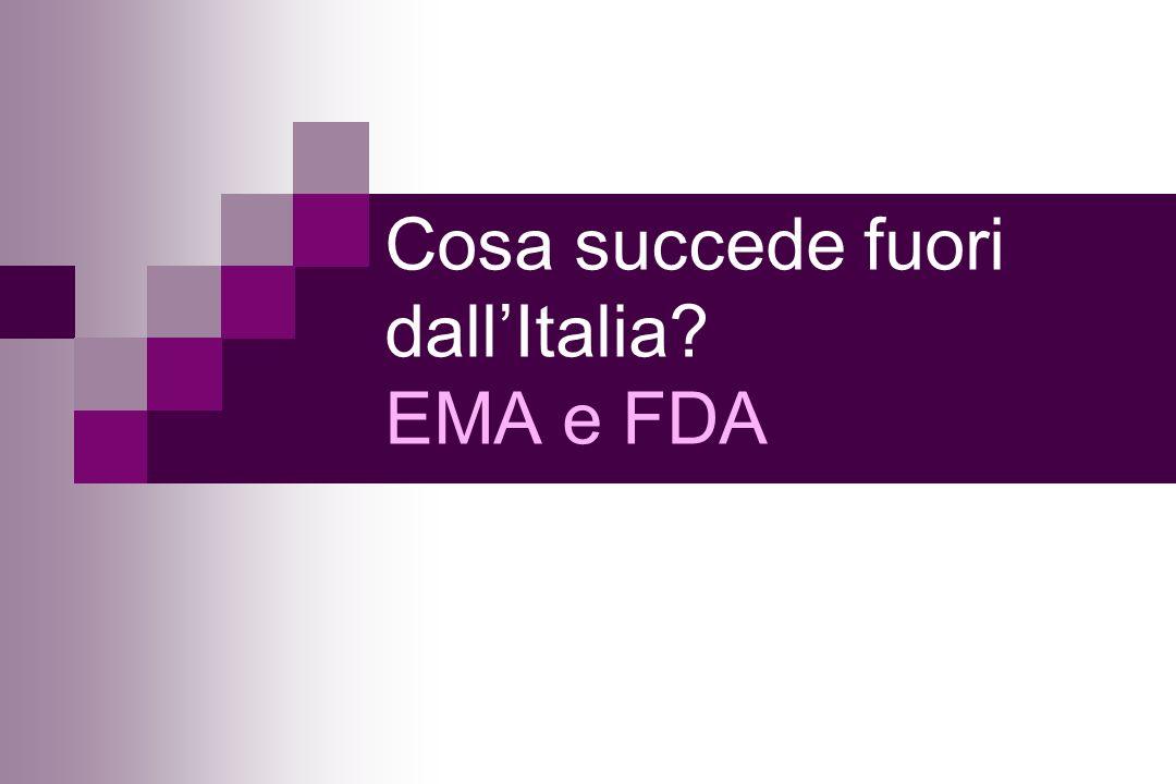 Cosa succede fuori dallItalia? EMA e FDA