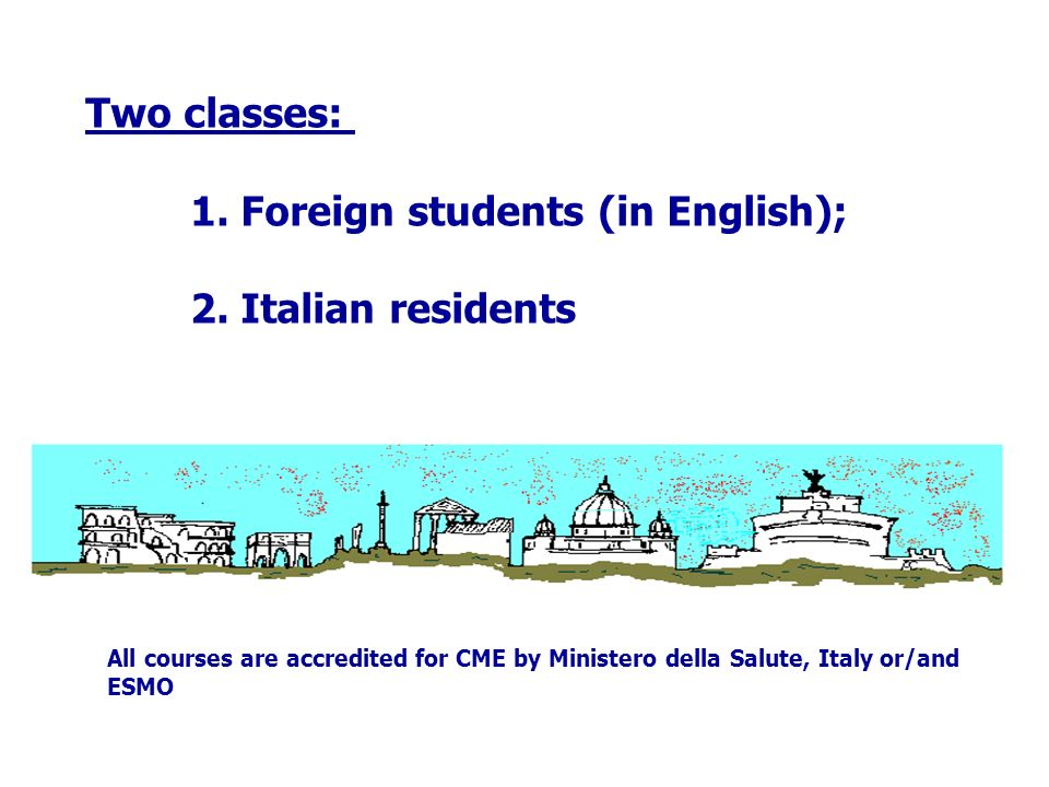 Two classes: 1. Foreign students (in English); 2.