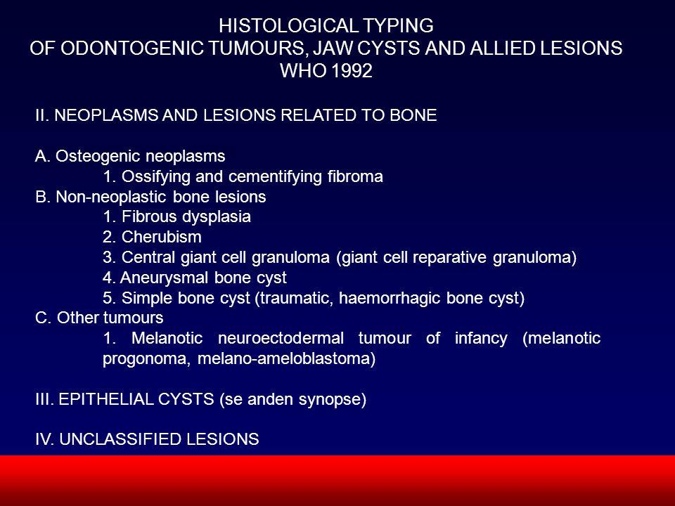 SUN CMF Classifications Based On Tissue Of Origin 1-Epithelial.Ameloblastoma.Adenomatoid Odontogenic Tumor.Calcifying Epithelial Odontogenic Tumor.Calcifying Odontogenic Cyst.Squamous Odontogenic Tumor 2-Connective tissue.Odontogenic Fibroma.Odontogenic Myxoma.Cementoblastoma 3-Mixed Epithelial And Connective tissue.Ameloblastic Fibroma.Odontoma.Ameloblastic Fibro-Odontoma.Ameloblastic Odontoma