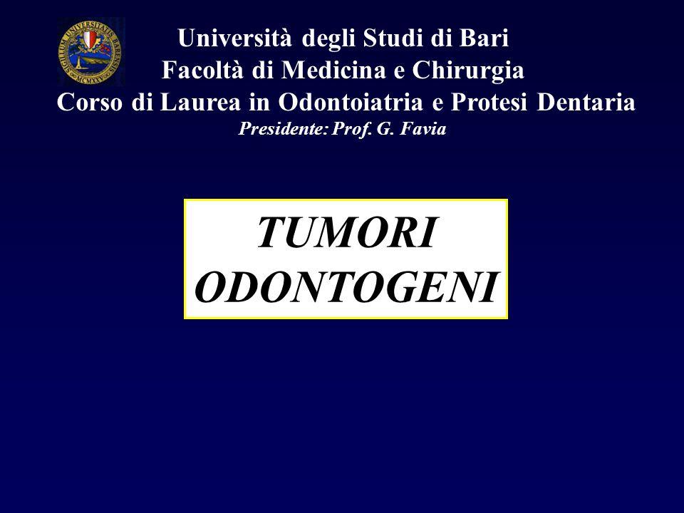 Università degli Studi di Bari Facoltà di Medicina e Chirurgia Corso di Laurea in Odontoiatria e Protesi Dentaria Presidente: Prof. G. Favia TUMORI OD