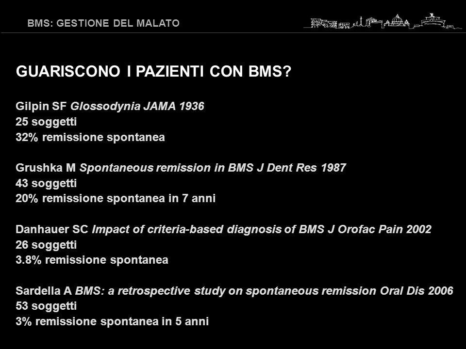 Il paziente BMS è preoccupato per la sua salute, arrabbiato e socialmente isolato più delle altre persone Rojo Oral Surg Oral Med Oral Pathol 1994 I pazienti affetti da BMS sono simili ai controlli per età, sesso e per le funzioni del corpo, ma non per quanto riguarda le emozioni represse, la rabbia, la diffidenza, lansia, lisolamento sociale Grushka Pain 1987 Nessun paziente BMS ha mai sentito di altre persone con il medesimo disturbo, il che porta ad un senso di isolamento e ad una sensazione di disperazione Lamey Dermatol Clinics 1991 BMS: GESTIONE DEL MALATO