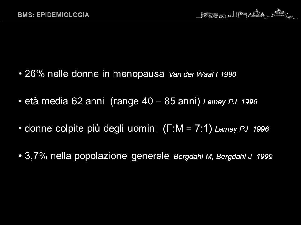 dolore urente riferito alla lingua o ad altre sedi della mucosa orale associato ad un suo aspetto clinico normale e ad esami di laboratorio nella norma International Association for the Study of Pain, 1994 BMS: SINTOMATOLOGIA