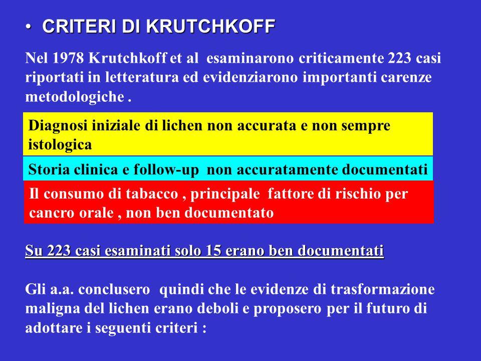 CRITERI DI KRUTCHKOFF CRITERI DI KRUTCHKOFF Nel 1978 Krutchkoff et al esaminarono criticamente 223 casi riportati in letteratura ed evidenziarono impo