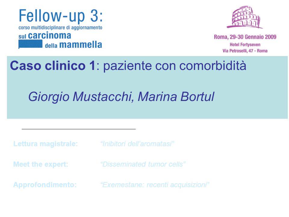 Caso clinico 1: paziente con comorbidità (OM, Chirurgo oncologo) Caso clinico 2: paziente giovane con successiva gravidanza e ripresa di malattia (OM,
