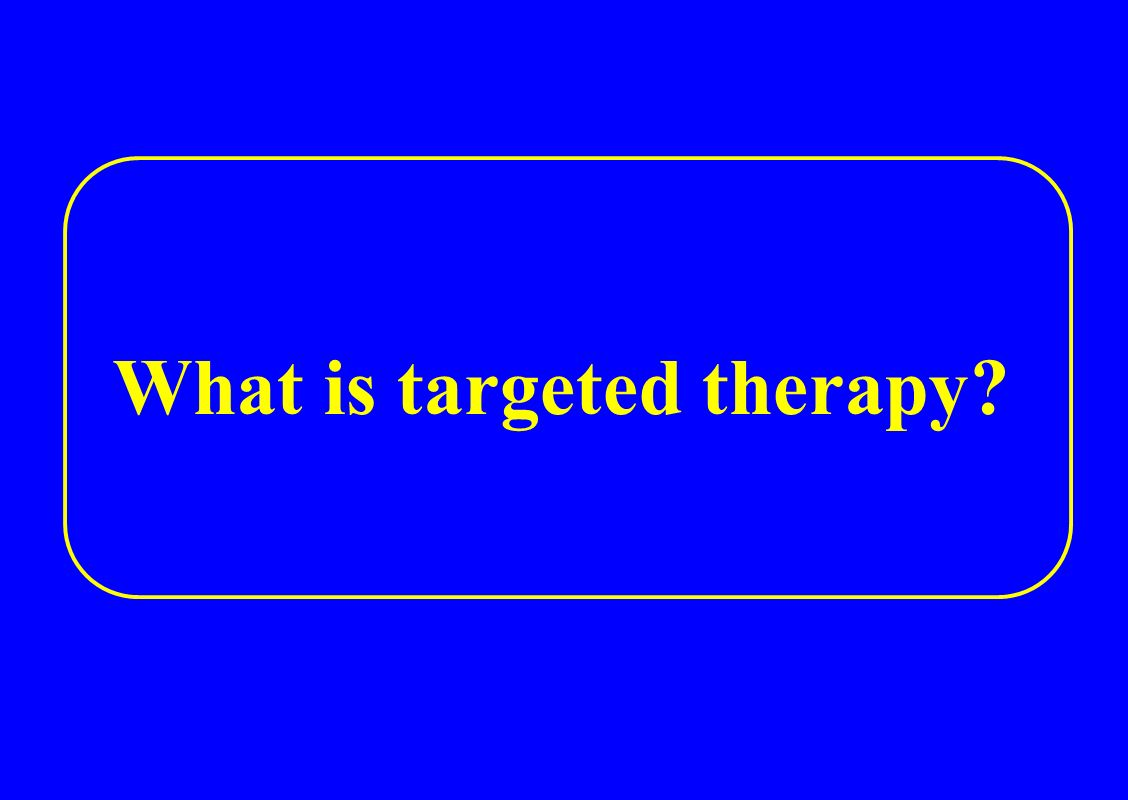 What is targeted therapy?