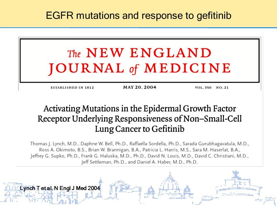 EGFR mutations and response to gefitinib Lynch T et al. N Engl J Med 2004