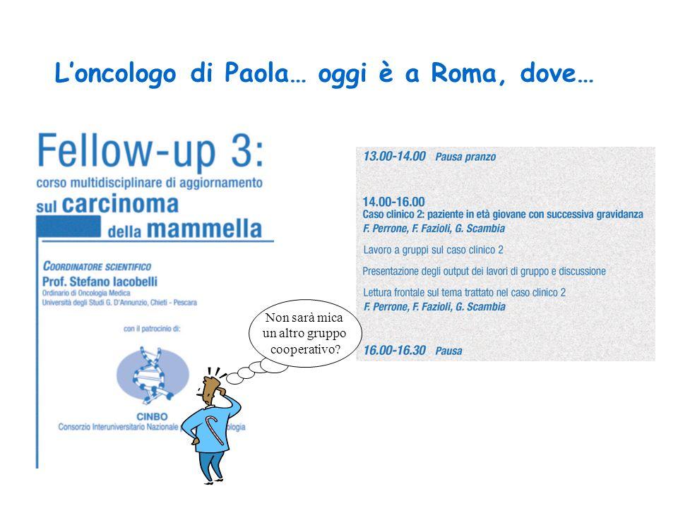 Loncologo di Paola… oggi è a Roma, dove… Non sarà mica un altro gruppo cooperativo?
