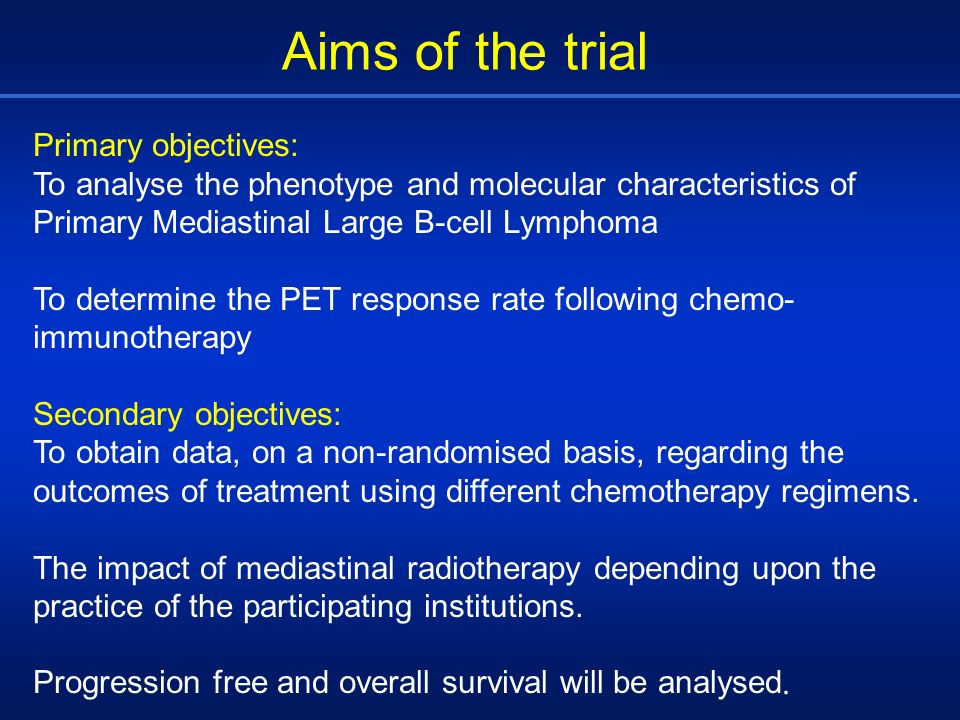 Aims of the trial Primary objectives: To analyse the phenotype and molecular characteristics of Primary Mediastinal Large B-cell Lymphoma To determine
