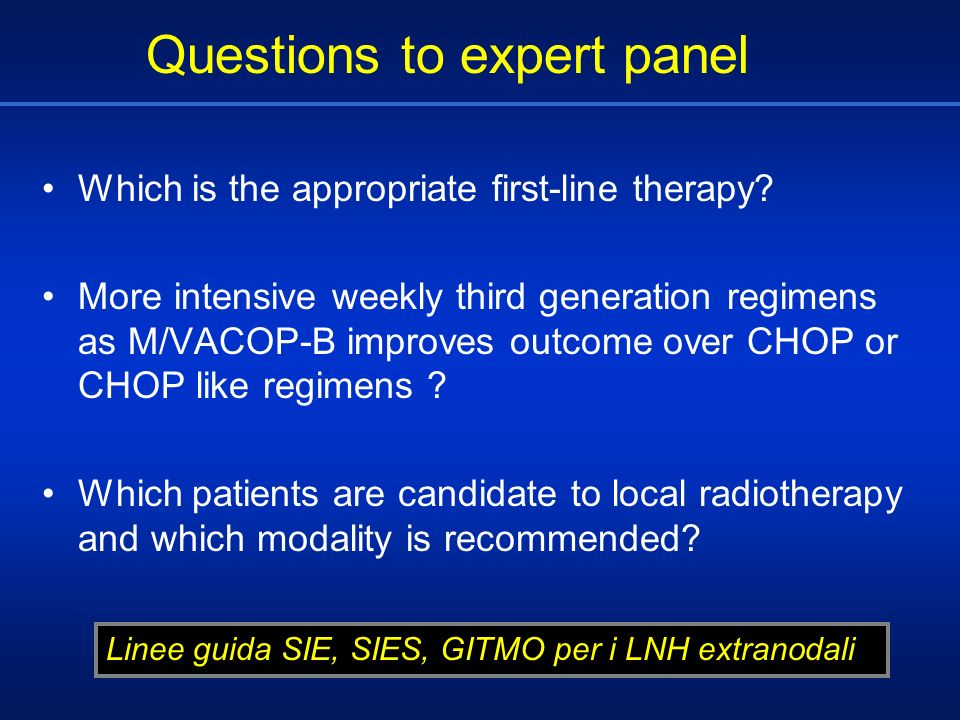 Which is the appropriate first-line therapy? More intensive weekly third generation regimens as M/VACOP-B improves outcome over CHOP or CHOP like regi